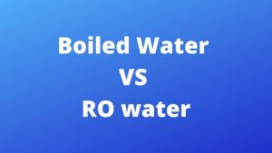 Boiled Water VS RO water